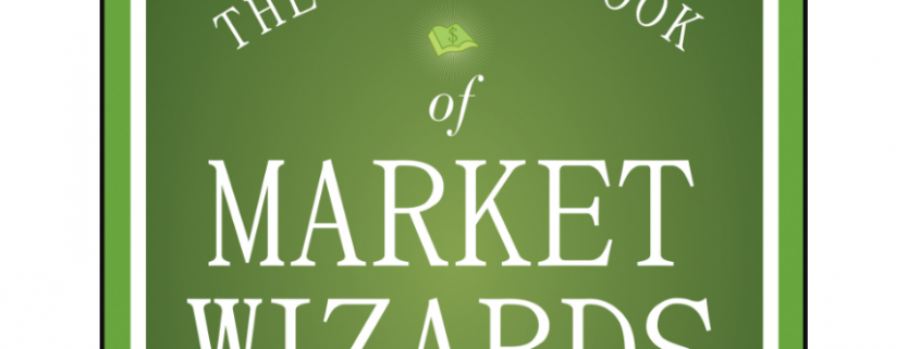 The Little Book of Market Wizards — Lessons from the Greatest Traders